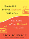 How to Talk So Your Husband Will Listen (eBook): And Listen So Your Husband Will Talk