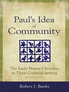 Paul's Idea of Community (eBook): The Early House Churches in Their Cultural Setting, Revised Edition