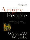 Angry People (eBook): . . . and What We Can Learn from Them