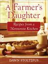 A Farmer's Daughter (eBook): Recipes from a Mennonite Kitchen