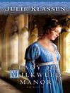 Lady of Milkweed Manor (eBook): A Novel