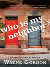 Who Is My Neighbor? (eBook): Lessons Learned From a Man Left for Dead