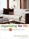 Organizing for Life (eBook): Declutter Your Mind to Declutter Your World