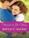 Meant to Be Mine (eBook): Porter Family Series, Book 2