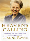 Heaven's Calling (eBook): A Memoir of One Soul's Steep Ascent