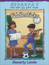 Fiddlesticks (eBook): Cul-de-sac Kids Series, Book 11