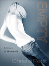 Empty (eBook): A Story of Anorexia