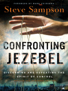 Confronting Jezebel (eBook): Discerning and Defeating the Spirit of Control