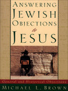 Answering Jewish Objections to Jesus (eBook): General and Historical Objections
