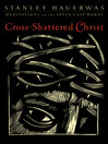 Cross-Shattered Christ (eBook): Meditations on the Seven Last Words