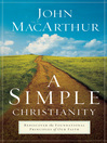 A Simple Christianity (eBook): Rediscover the Foundational Principles of Our Faith