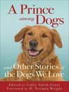 A Prince among Dogs (eBook): And Other Stories of the Dogs We Love