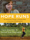 Hope Runs (eBook): An American Tourist, a Kenyan Boy, a Journey of Redemption