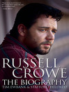 Russell Crowe (eBook): The Biography