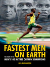The Fastest Men on Earth (eBook): The Story of the Men's 100 Metres Olympic Champions