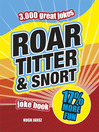 Roar, Titter and Snort Joke Book (eBook)