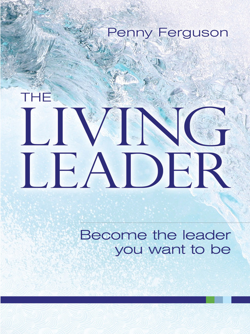 The Living Leader (eBook): Become the Leader You Want To Be
