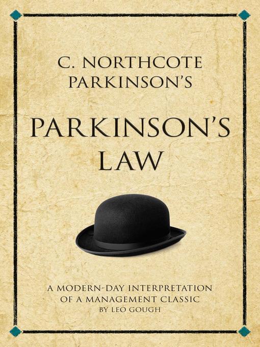C. Northcote Parkinson's Parkinson's Law (eBook): A Modern-Day Interpretation of a True Classic