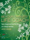 Be Your Own Best Life Coach (eBook): Take Charge and Live the Life You Always Wanted