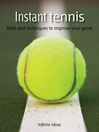 Instant Tennis (eBook): Skills and Techniques to Improve Your Game
