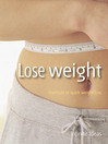 Lose Weight (eBook): Shortcuts to Quick Weight Loss
