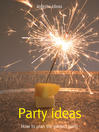 Party Ideas (eBook): How to Plan the Perfect Party