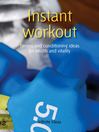 Instant Workout (eBook): Fitness and Conditioning Ideas for Health and Vitality