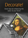 Decorate! (eBook): Clever Tips for Enhancing the Value Of Your Home