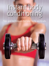 Instant Body Conditioning (eBook): Tips and Techniques for Total Body Workouts
