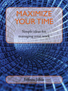 Maximize Your Time (eBook): Simple Ideas for Managing Your Work