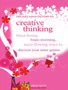 Creative Thinking (eBook): Mind-flexing, brain-storming, juice-flowing ways to discover your inner genius