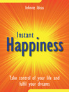 Instant Happiness (eBook): Take Control Of Your Life and Fulfil Your Dreams