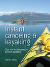 Instant Canoeing and Kayaking (eBook): Tips and techniques for perfect paddling