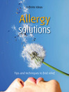Allergy Solutions (eBook): Tips and Techniques to Find Relief