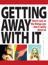 Getting Away with It (eBook): Short Cuts to the Things You Don't Really Deserve