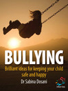 Bullying (eBook): 52 Brilliant Ideas for Keeping Your Children Safe and Secure