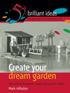Create Your Dream Garden (eBook): Tips and Techniques to Make Your Garden Bloom