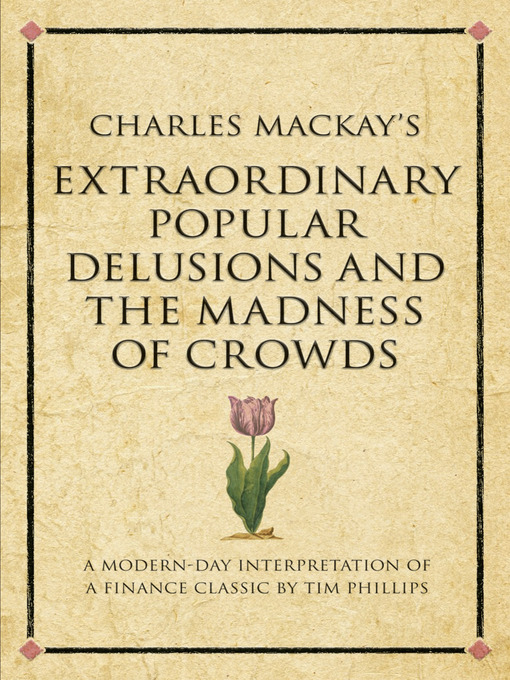 Charles Mackay's Extraordinary Popular Delusions and the Madness of Crowds (eBook): A 52 Brilliant Ideas Interpretation