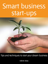 Smart Business Start-ups (eBook): Tips and Techniques to Start Your Dream Business