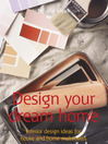 Design Your Dream Home (eBook): Interior Design Ideas for House and Home Makeovers