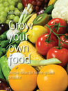 Grow Your Own Food (eBook): Simple Ideas for Home-Grown Produce