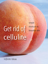 Get Rid of Cellulite (eBook): Simple Shortcuts to Beautiful Skin