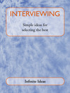 Interviewing (eBook): Simple Ideas for Selecting the Best