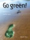 Go Green! (eBook): Shortcuts to a Healthier World