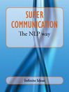 Super Communication (eBook): The NLP Way