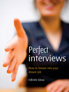 Perfect Interviews (eBook): How to Breeze Into Your Dream Job