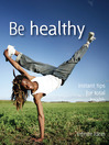 Be Healthy (eBook): Instant Tips for Total Health