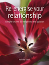 Re-Eenergise Your Relationship (eBook): Simple Secrets for Reigniting the Passion