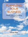 Planning Your Business (eBook): Simple Ideas for Budding Entrepreneurs