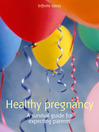 Healthy Pregnancy (eBook): A Survival Guide for Expecting Parents